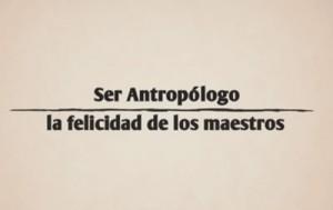 Documental Ser Antropólogo