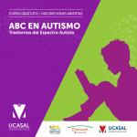 Espectro autista: el rol de internet y las TIC como facilitadoras para el aprendizaje y la comunicación en personas con CEA – Parte 1