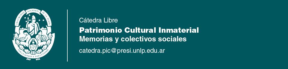 Patrimonio Cultural Inmaterial: Memorias y Colectivos Sociales